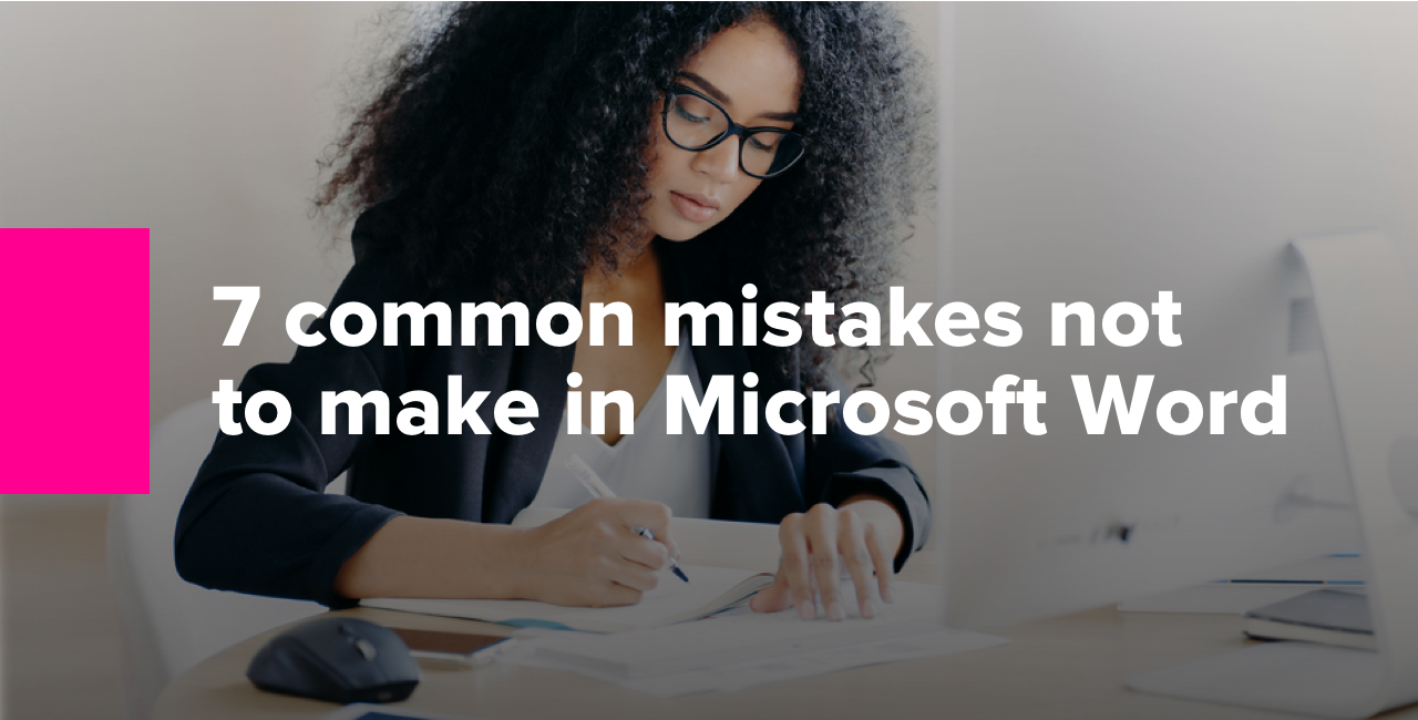 7 common mistakes not to make in Microsoft Word.2