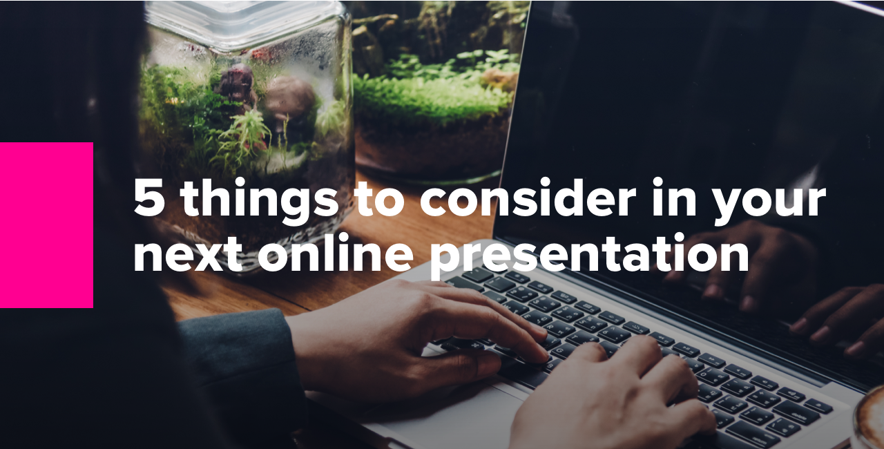 Header-5 things to include in your next online presentation