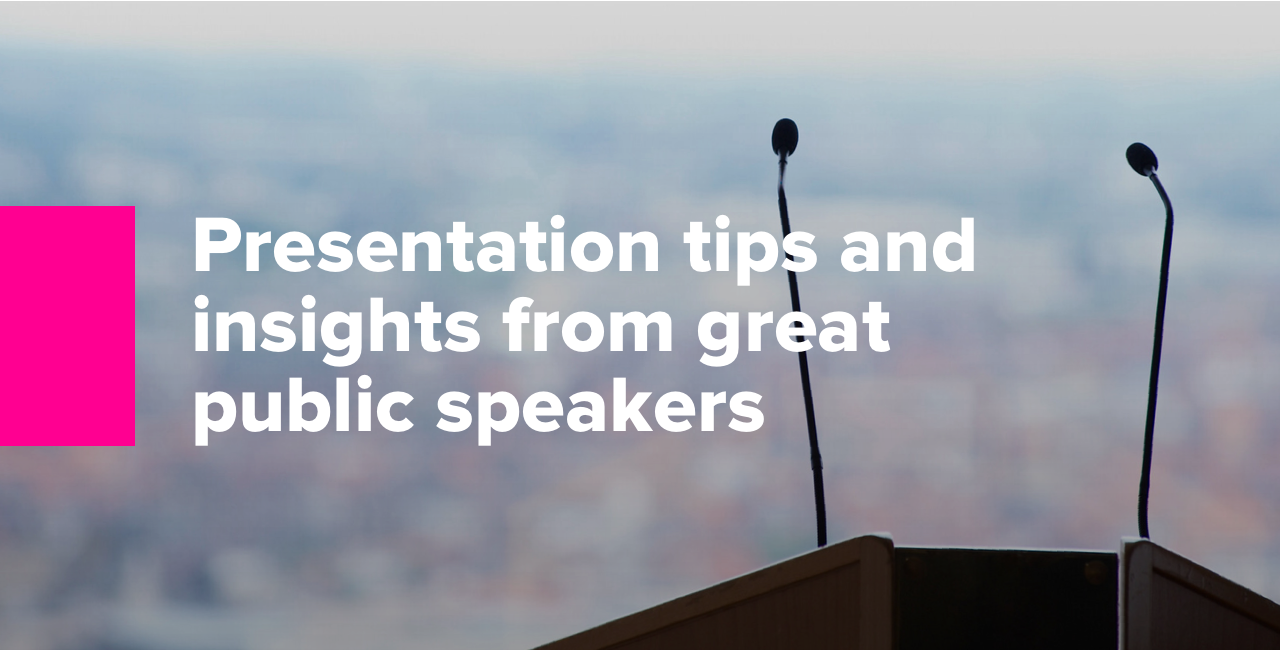 Presentation tips and insights from great public speakers-1